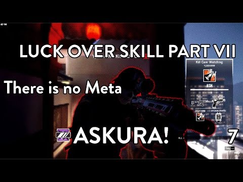 There Is No Meta - Luck Over Skill Part VII - Rainbow Six Siege