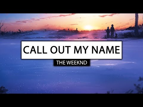 The Weeknd ‒ Call Out My Name Lyrics 🎤 Kid Travis