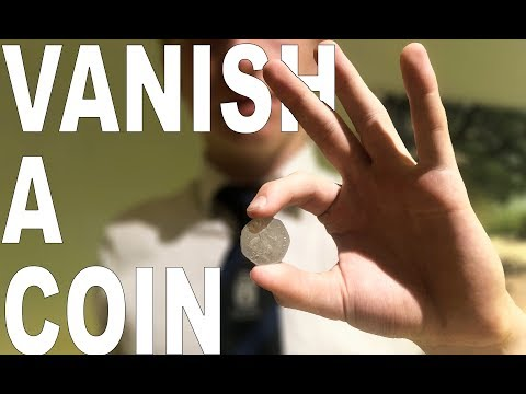 How To VANISH and PRODUCE A Coin From THIN AIR