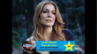 Leann Rimes - How do i live (Remix)