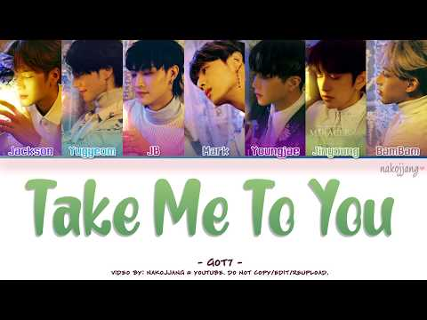 GOT7 (갓세븐) – TAKE ME TO YOU (Color Coded Lyrics Eng/Rom/Han/가사) Mp3