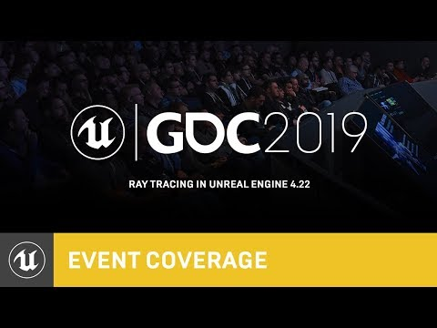 Ray Tracing in Unreal Engine 4.22 | GDC 2019 | Unreal Engine