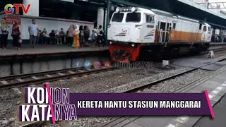 Seram ! Kereta Jalan Sendiri Tanpa Masinis Di Stasiun Manggarai    Konon Katanya   EPS 31 (3/3)