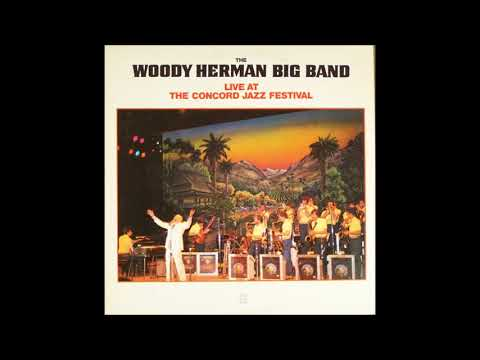 The Woody Herman Big Band ‎– Live At The Concord Jazz Festival ( Full Album )