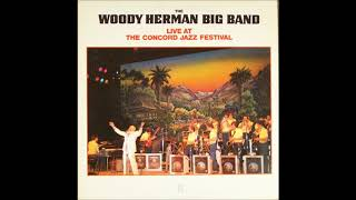 The Woody Herman Big Band – Live At The Concord Jazz Festival ( Full Album )