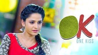 OK (One Kiss) || Telugu Short Film 2018 || Directed by Chari
