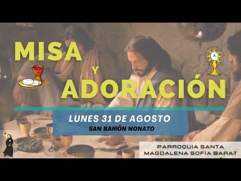 Misa Y Adoración (Lunes 31 De Agosto - San Ramón Nonato)