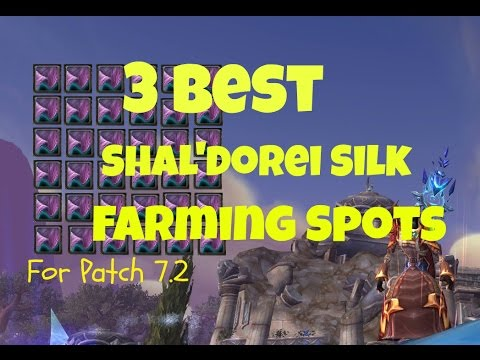 Legion Patch 7 2 Best And Fastest Shal Dorei Silk Gold Farming Spots World Of Warcraft Youtube