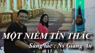 MỘT NIỀM TÍN THÁC - Sáng tác : Ns Giang Ân - Thực hiện : Nguyễn Tuyết Mai