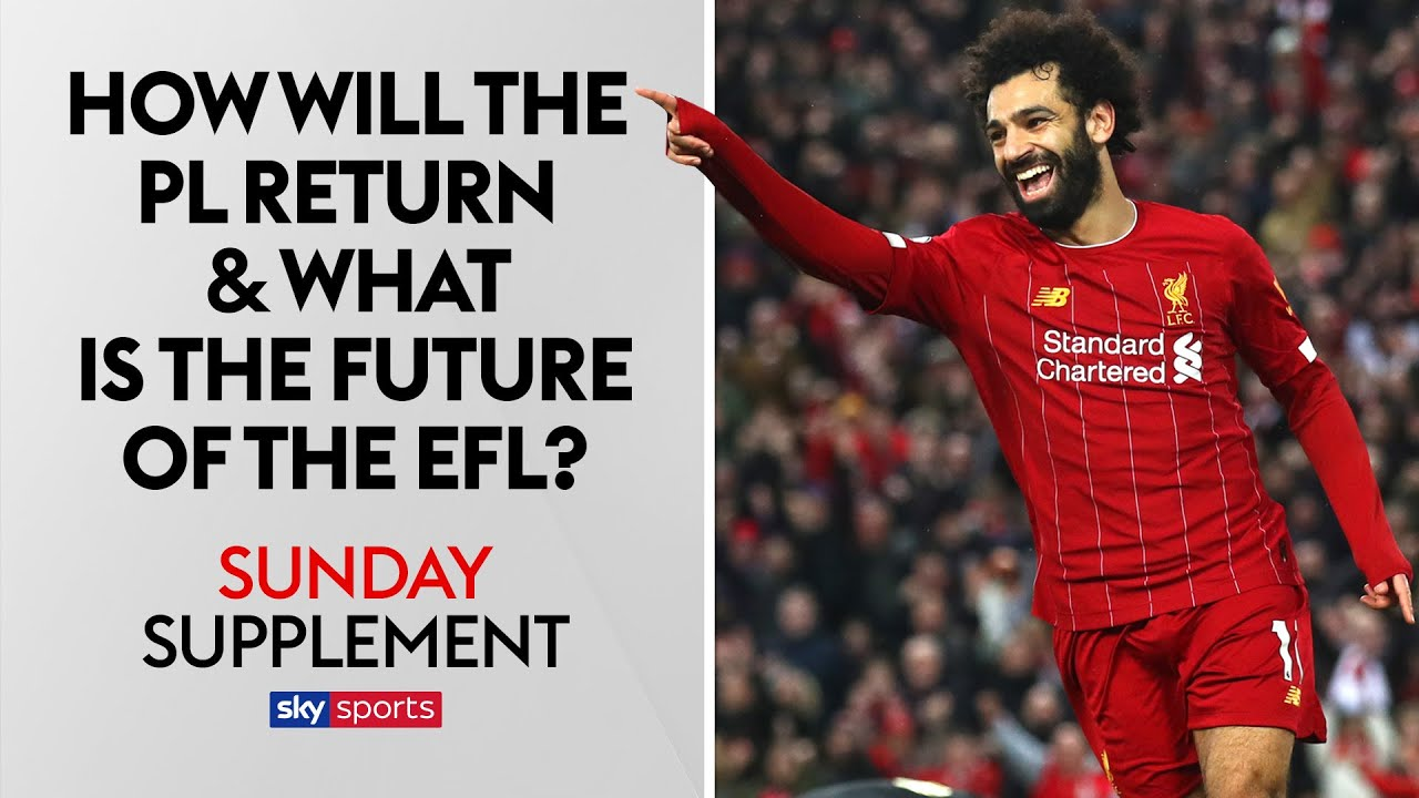How will the Premier League return & what is the future for the EFL? | Sunday Supplement