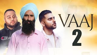 Song : vaaj fakeera di 2 singer kanwar grewal, deep jandu & karan aujla | grewal new punjabi songs 20...