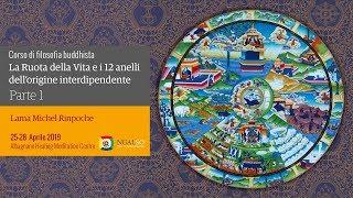 Corso di filosofia buddhista: La Ruota della Vita e i 12 anelli dell'origine interdipendente (italiano) – 25/28 aprile 2019