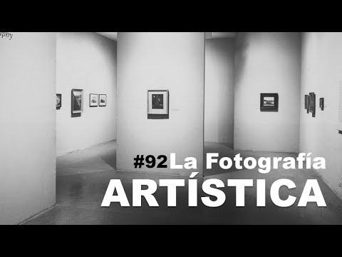 #92. La Fotografía Artística