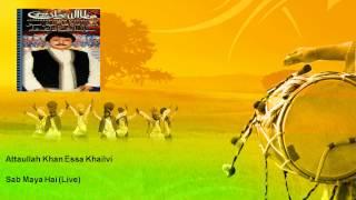 Attaullah Khan Essa Khailvi - Sab Maya Hai - Live