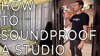 HOW TO SOUNDPROOF - Studio - Music Room - Drum Room - Practice Space