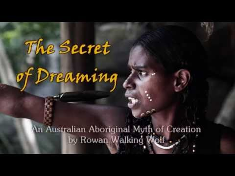 The Secret of Dreaming: An Australian Aboriginal Myth of Creation