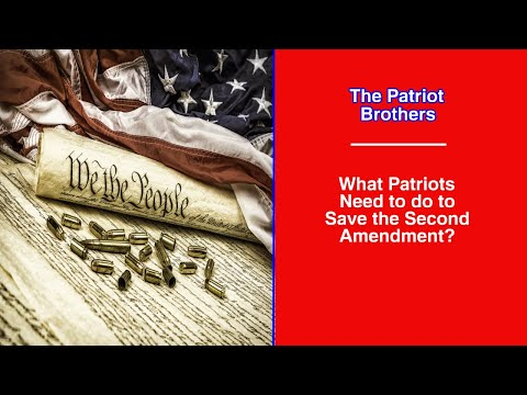 What Patriots Need to do to Save the Second Amendment