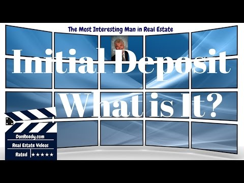 Understanding Real Estate - Initial Deposit- How-To Information for Home Buyers and Home Sellers