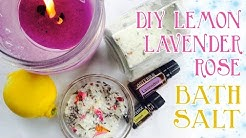 DIY Lemon Lavender Rose Bath Salt (DoTerra Essential Oils)