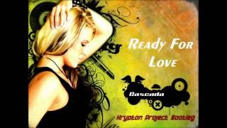 Cascada - Ready For Love (Krypton Project Bootleg) Resimi