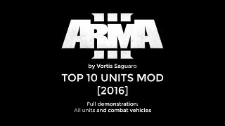 ArmA 3 - TOP 10 Units MODS [Full Demonstration]