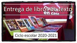 Entrega de libros de texto gratuito ciclo escolar 2020-2021