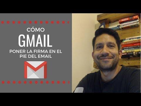 Cómo poner la Firma en el pie del correo en Gmail