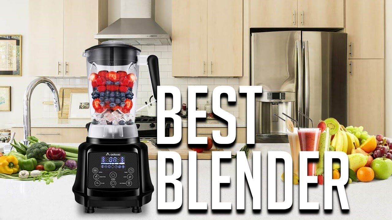 Best Blender For Smoothies 2019 10 Best Blenders 2019   Best Blenders for Smoothies & Juices   YouTube