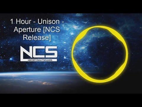 1 Hour - Unison - Aperture [NCS Release]