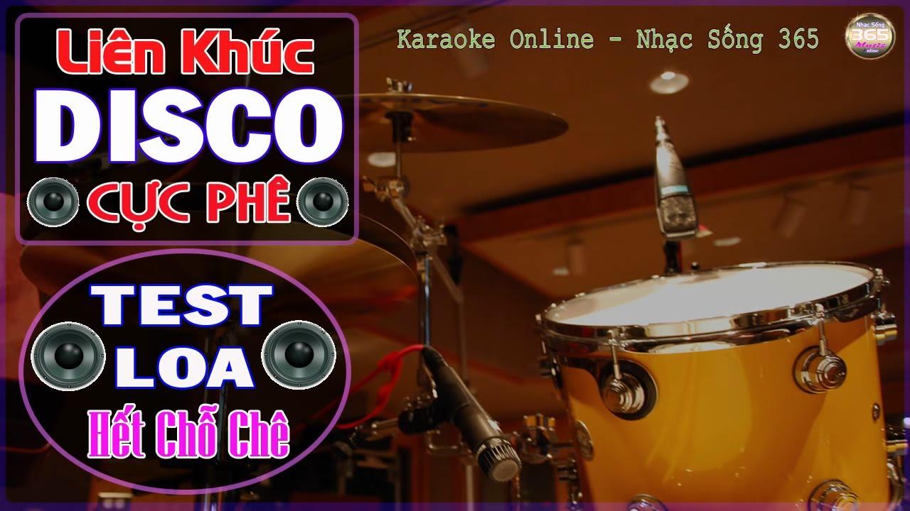 LK Disco Cực Phê Test Loa Hết Chỗ Chê || Disco Band Không Lời || Âm Thanh Chuẩn || Nhạc Sống 365