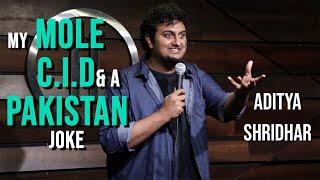 My Mole, C.I.D, & A Pakistan Joke- Stand-Up Comedy by Aditya Shridhar