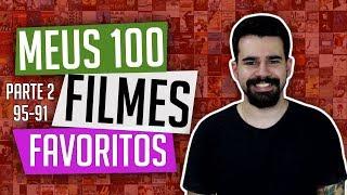 MEUS 100 FILMES FAVORITOS - Parte 2 (95-91)