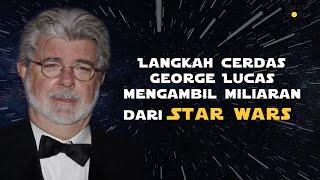 Langkah Cerdas George Lucas Mengambil Miliaran dari Star Wars