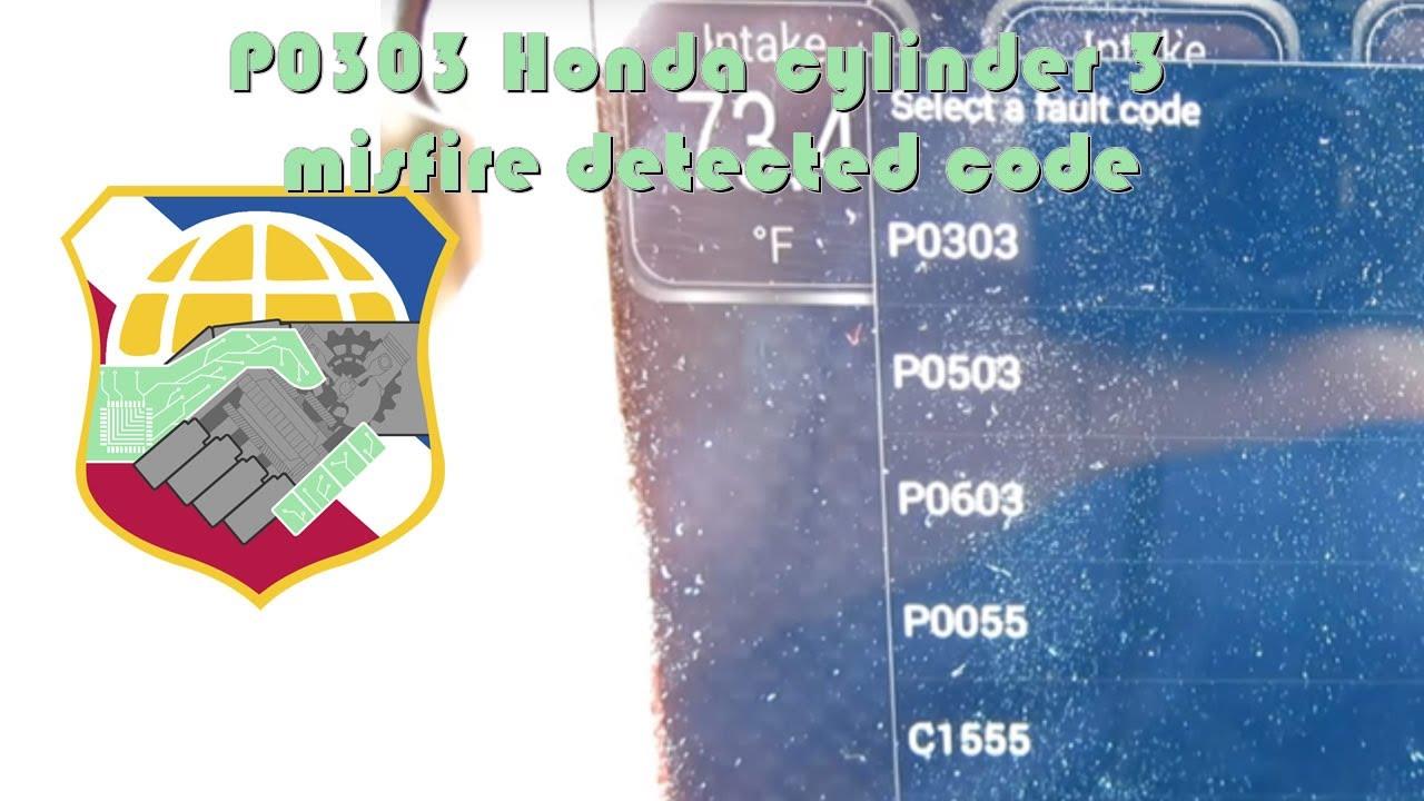 P0303 Honda cylinder 3 misfire detected code - Change spark plug - ELM327  OBDII reader with Torque