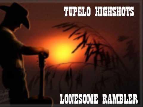 Tupelo Highshots   Lonesome Rambler mp3 letöltés