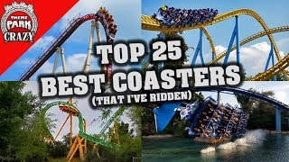 Top 25 BEST Roller Coasters (That I've Ridden) 🎢👍