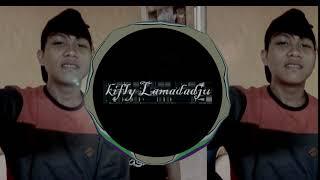 LAGU TERBARU 2019 DJ KIFLY LAMADADJU PARTY TETSUL