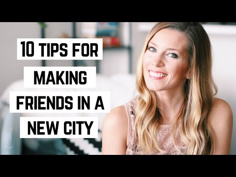 10 Tips for Making Friends in a New City/State