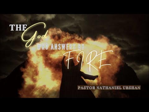 """""""The God who answers by Fire"""" – Pastor Nathaniel Urshan 02-16-21"""