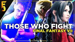 FINAL FANTASY VII | Those Who Fight METAL