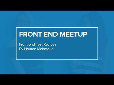Front-end Test Recipes | Front End Meetup | WUZZUF