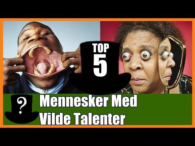 TOP 5 Mennesker Med Vilde Talenter