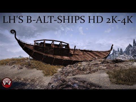 LH's B -ALT- Ships HD 2K-4K   SKYRIM SE   Ultra Modded 2018