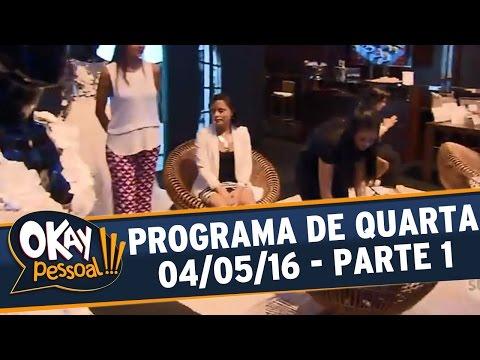 Okay Pessoal!!! (04/05/16) - Quarta - Parte 1