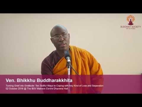 Bhante Buddharakkhita - Turning Grief into Gratitude