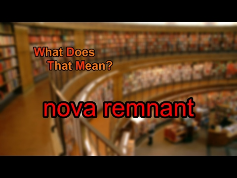 What does nova remnant mean?