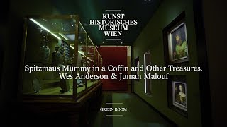 Spitzmaus Mummy in a Coffin and Other Treasures - Wes Anderson & Juman Malouf - Green Room