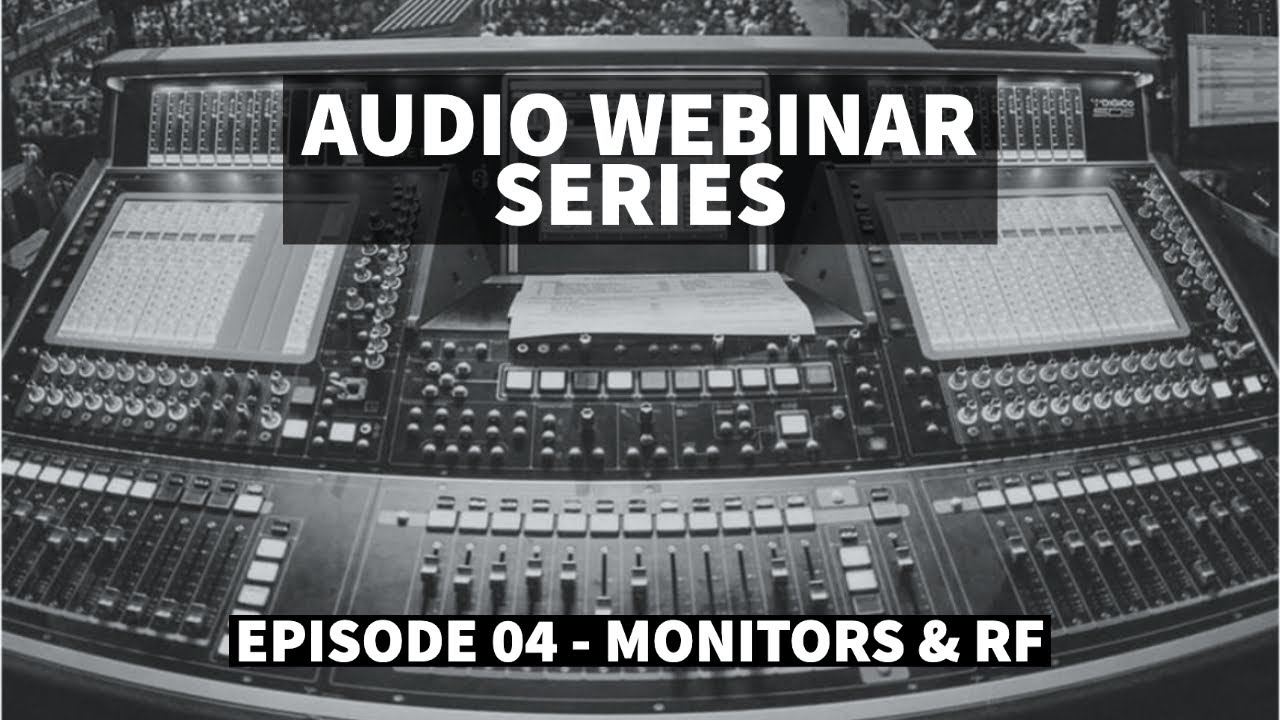 """RF and Monitors"" ft Ricki Cook, Justin Arthur and Andrew Crawford - Audio Webinar #4"