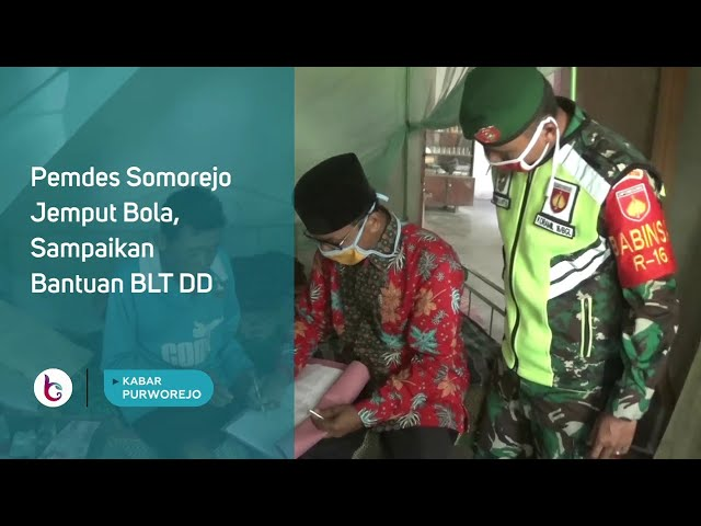 Pemdes Somorejo Jemput Bola, Sampaikan Bantuan BLT DD