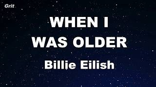 WHEN I WAS OLDER - Billie Eilish Karaoke 【No Guide Melody】 Instrumental
